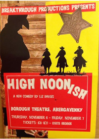 High Noonish – Abergavenny Borough Theatre