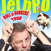 Jethro – The Bull & Bonkers Tour